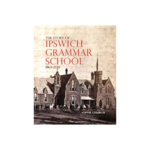 The story of Ipswich Grammar School, 1863-2013