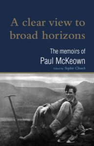 The edited memoirs of renowned headmaster, Paul McKeown. Published in 2020.